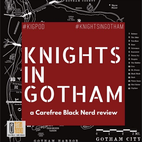 Knights In Gotham S1 E2: The Rabbit Hole   with @iSidDavis