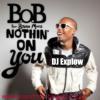 B.O.B Ft. Bruno Mars - Nothin On You (DJ Explow Super Ezt!Lo Club Mix)
