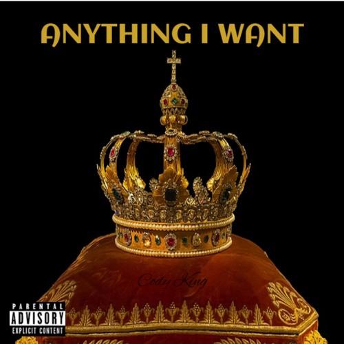 Cody King - Anything I Want