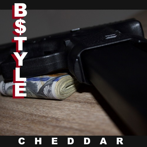 Cheddar B$TYLE (On major streaming platforms October 26th)
