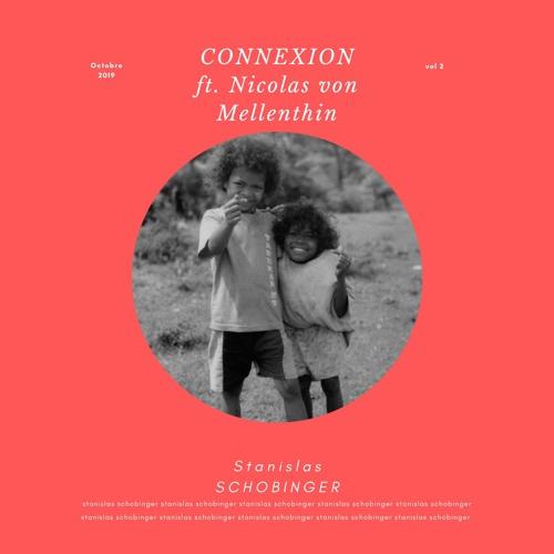 Stanislas SCHOBINGER ft. Nicolas von Mellenthin - Connexion