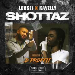 LOOSE1 X KAVELLY - SHOTTAZ