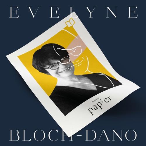 Maison Papier Épisode #3 - Évelyne Bloch-Dano