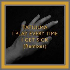 I Play Every Time I Get Sick (Remixes)