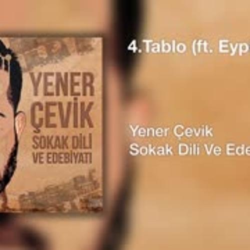 Yener Çevik - Tablo feat. Eypio, Hayki ( Prod. Nasihat )