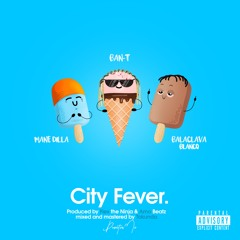 City Fever (feat. Mane Dilla & Balaclava Blanco)