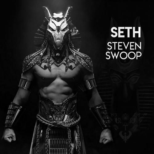 SETH (Steven Swoop Original Mix)