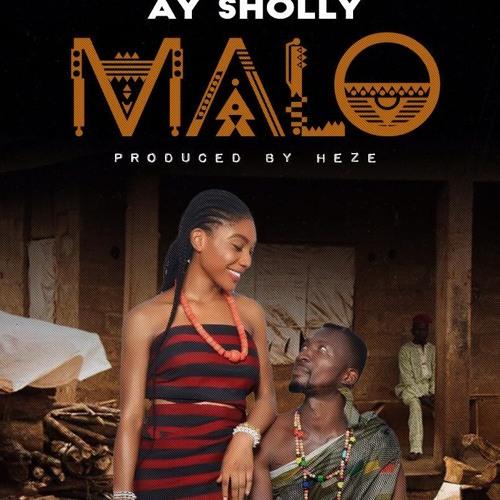 Ay sholly Malo