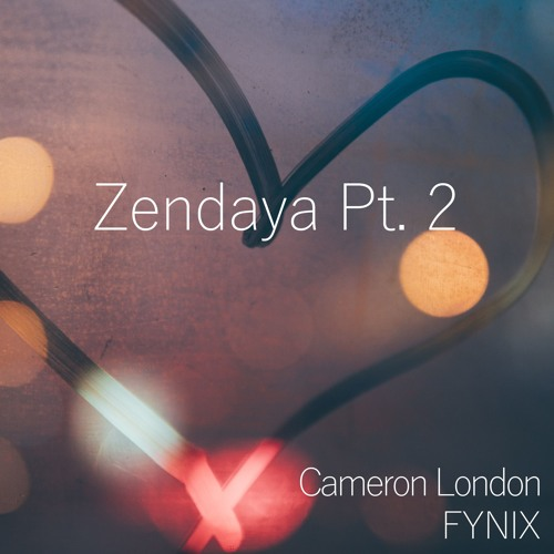Cameron London - Zendaya Pt. 2 (FYNIX Remix)