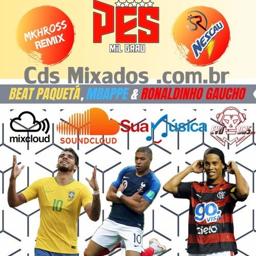 PES MIL GRAU 2.0 Feat. Sr Nescau - BEAT PAQUETÁ, MBAPPE & RONALDINHO GAUCHO (MKHROSS - REMIX)