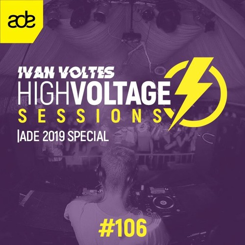 High Voltage Sessions by Ivan Voltes - Episode #106 (ADE 2019 Special)