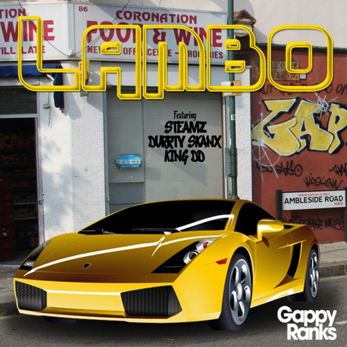 Lambo - Gappy Ranks, Steamz, Durrty Skanx & King DD