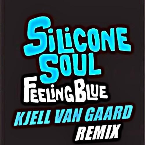 Silicone Soul - Feeling Blue (Kjell Van Gaard Remix) Master