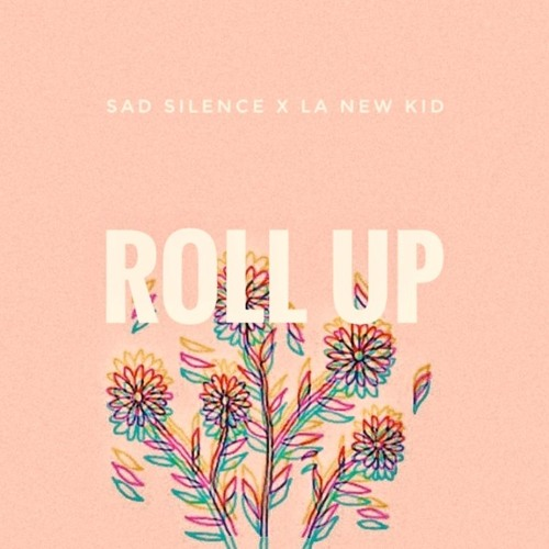SAD SILENCE - ROLLUP (FEAT LA NEW KID)