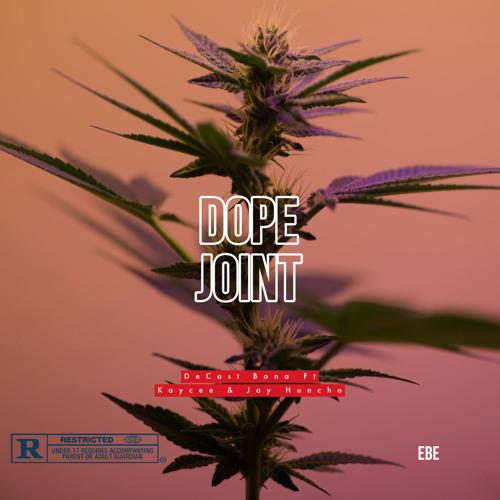 Dope joint Ft Jay Huncho & Kay Cee