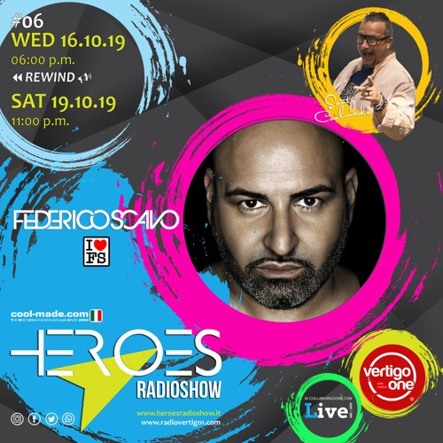 #06/2019-20> HEROES RadioShow - Special Guest FEDERICO SCAVO
