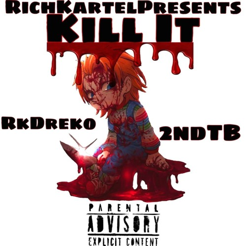 RkDreko X 2ndTrenchBaby-Kill It