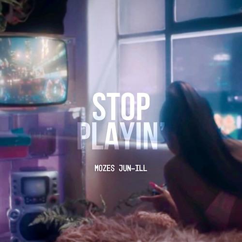 Stop Playin' w/ Mozes
