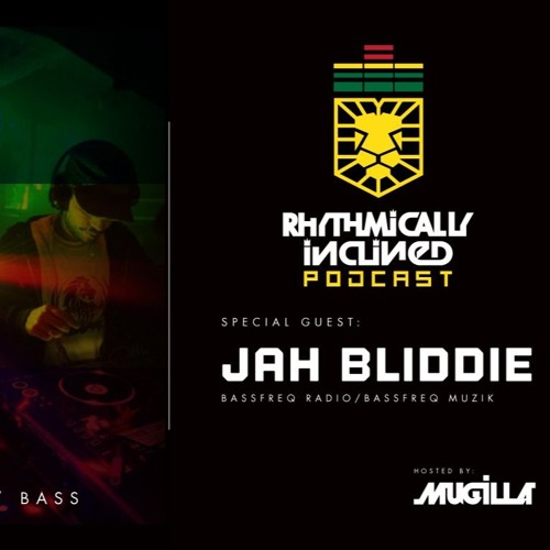RHYTHMICALLY INCLINED PODCAST EPISODE: 009 GUEST MIX BY JAH BLIDDIE
