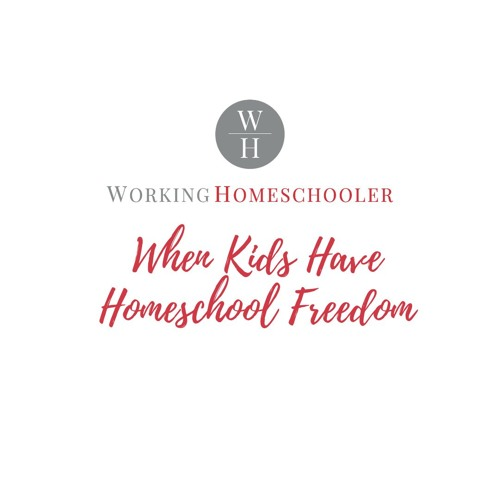 When Kids Have Homeschool Freedom