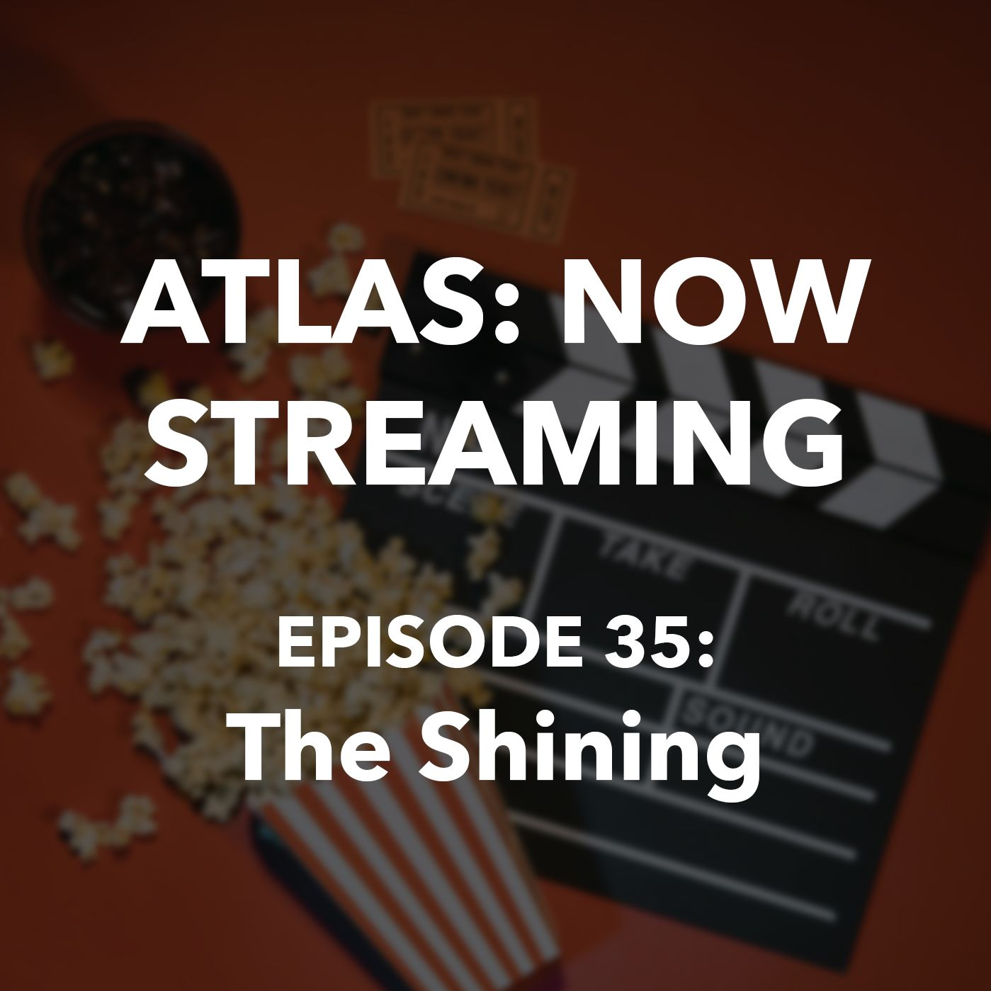 The Shining - Stephen King, Stanley Kubrick - Atlas: Now Streaming Episode 35