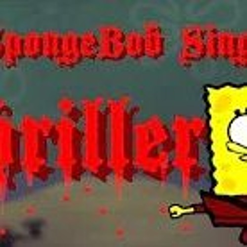 SpongeBob Sings Thriller By Michael Jackson