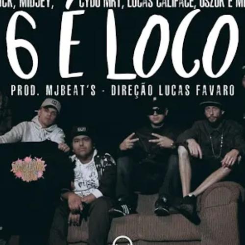 6 É Loco - Luck, Midjey, Cydo MRT, Lucas Califace, Oszuk, MBB (Prod. MjBeat's)