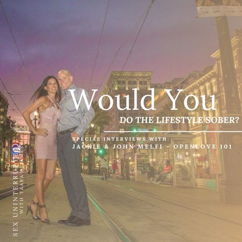 Show 53: Would you do the Lifestyle Sober?