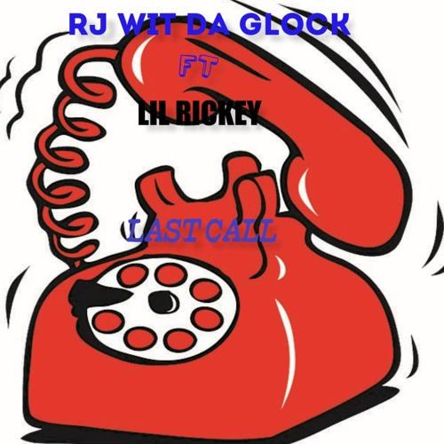 LAST CALL/FT/RJ WIT DAT GLOCK
