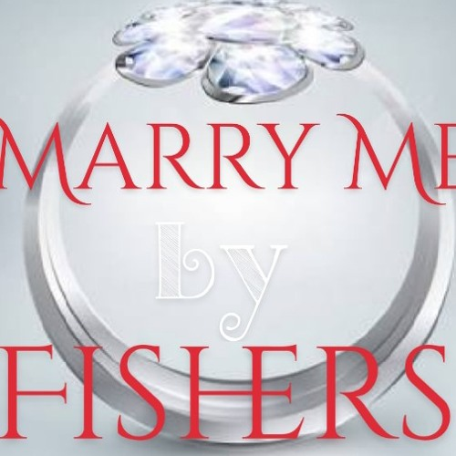 Marry me by Fishers