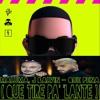 Daddy yankee - Que Tire Pa' 'Lante , Maluma, J Balvin - Que Pena, 11 PM, Becky G - Mala Santa Portada del disco