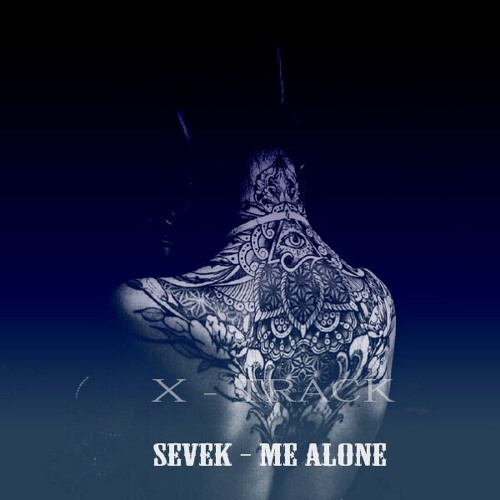 SEVEK - Me Alone (BUY => FREE DOWNLOAD)