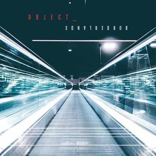 Object - Borderlands Album Sampler 2019