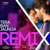 Tera Ban Jaunga Remix - Akhil Sachdeva, Tulsi Kumar & DJ Yogii.mp3