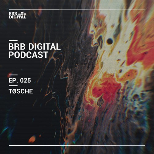 BRB Digital Podcast 025 by TØSCHE