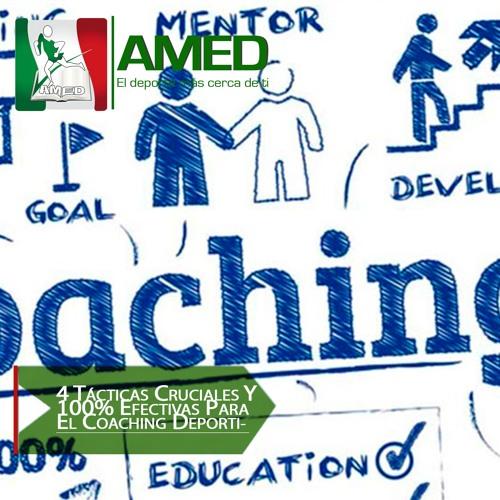 Podcast 371 AMED - 4 Tácticas Cruciales Y 100% Efectivas Para El Coaching Deportivo.
