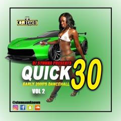 Dj Stunna Presents Quick 30 (Vol 2) - Dancehall 2000's