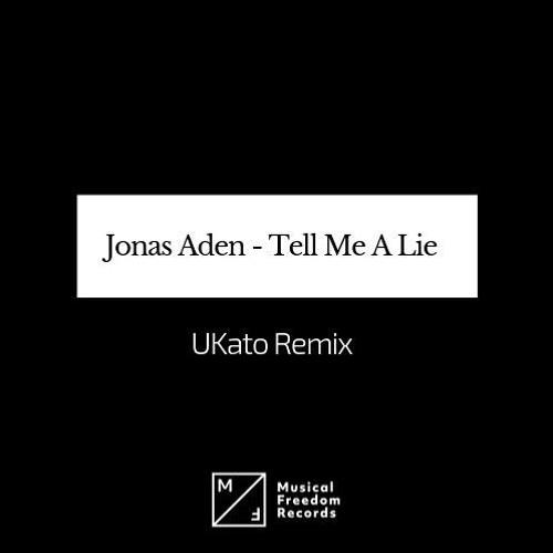 Jonas Aden - Tell Me a Lie (UKato Remix)
