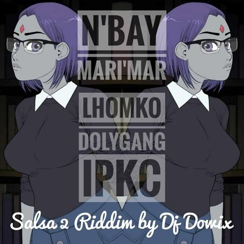 N'Bay Mari'Mar X Lhomko [DOLYGANG] IPKC - Salsa 2 Riddim By Dj Dowix