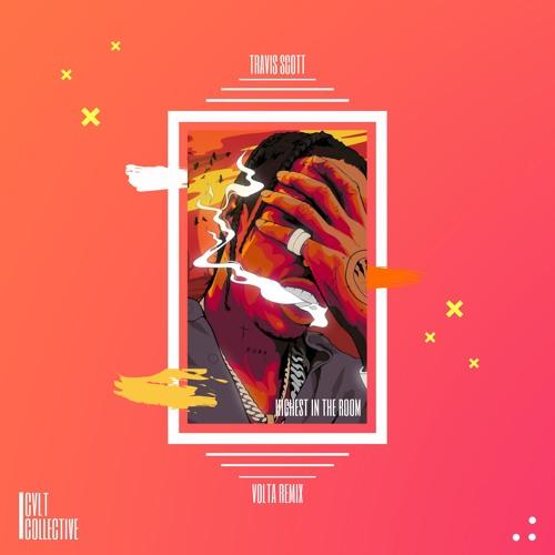 Travis Scott - HIGHEST IN THE ROOM (VOLTA Remix)