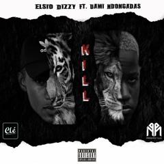 Elsio Dizzy - Kill (feat. Uami Ndongadas)