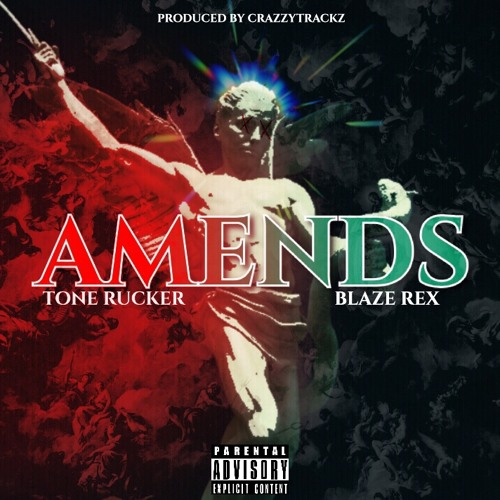 Tone Rucker Ft. Blaze Rex - Amends (Produced By CrazzyTrackz)