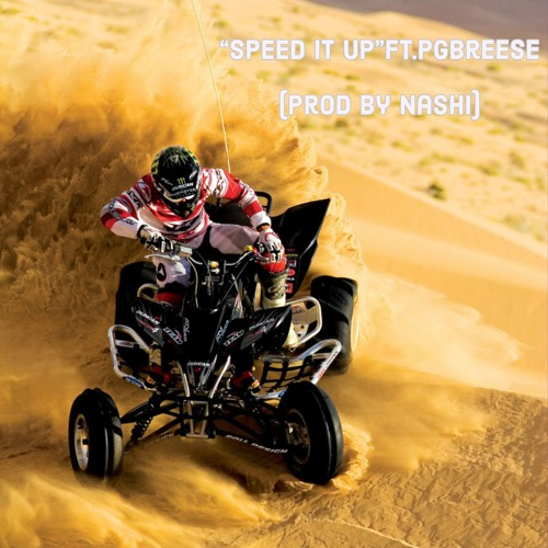 """Speed It Up"" ft.PGBreese (Prod by Nashi)"
