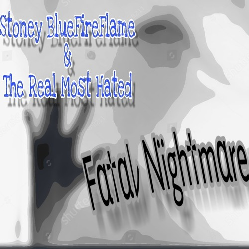 Fatal Nightmare ft The Real Most Hated (Prod By The Real Most Hated)