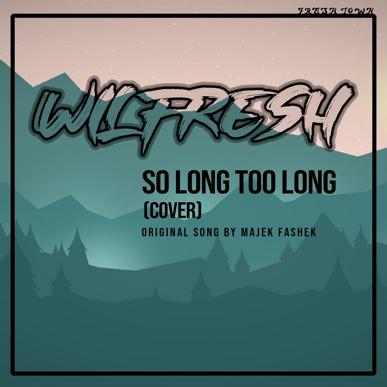Wilfresh - So Long Too Long (Rasta Joint)