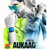 Jassi Gill Ft Karan Aujla Aukaat (HQ audio) Desi Crew Vol1 Arvindr Khaira New Songs 2019