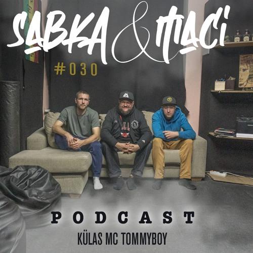 Sabka&Maci //KÜLAS MC TOMMYBOY // #030 (20.10.2019)