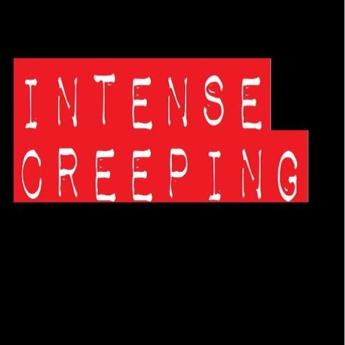 Intense Creeping