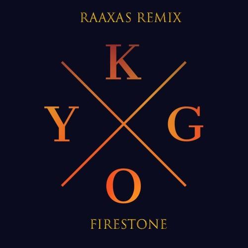 FIRESTONE - KYGO(RAAXAS REMIX)