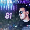 Download Young Tye Presents - HD Takeover Radio 81 Mp3